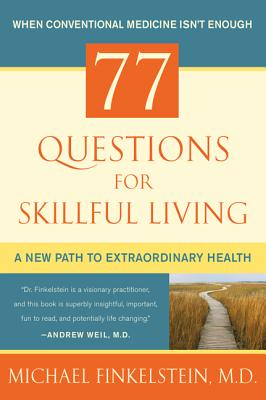 77 Questions for Skillful Living By Finkelstein, Michael
