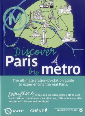 Discover Paris by Metro By Rue, Anne-claire/ Clair, Aurelie/ Taret, Catherine